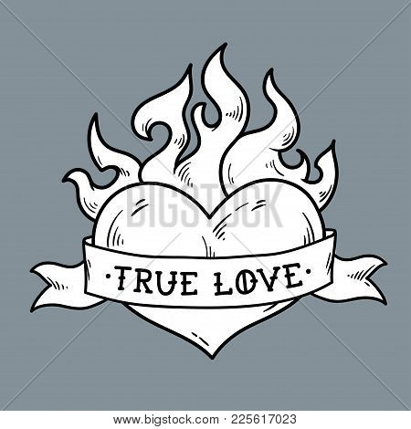 Flaming Heart Tattoo With Ribbon. True Love. Heart Burning In Fire. Ribbon Wraps Around Red Heart. O