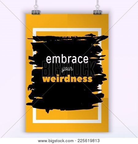Poster Embrace Your Weirdness. Typography Motivational Poster Design