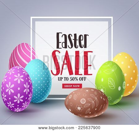 Easter Sale Vector Banner Design With Colorful Eggs Elements And Sale Text In White Boarder Frame Fo