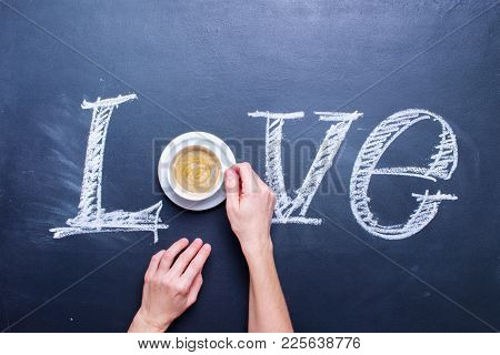Text Love Writing By Chalk Coffee Cup Top View