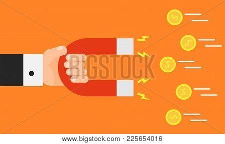 Hand Holding Magnet. Attraction Money. Business Concept. Magnetic Force. Earn Money. Profit, Income.