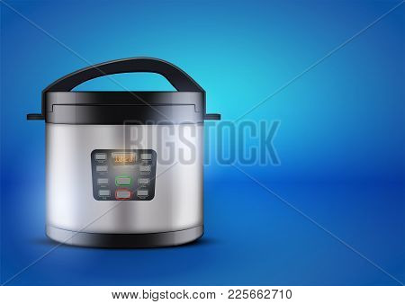 Original Electric pressure cooker or multicooker on blue background. Domestic Kitchen appliances and supplies. Vector Illustration isolated on white background. poster