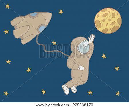 Cosmonaut In Open Space. The Rocket, Moon, Spacesuit Vector Illustration.