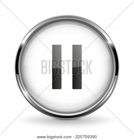Round 3d Button With Metal Frame. Pause Icon. Vector 3d Illustration Isolated On White Background