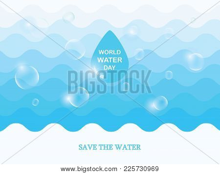 Saving Water And World Environmental Protection Concept. World Water Day. Card For Your Design.water