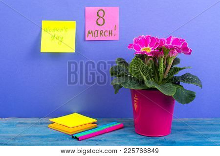 International Women's Day March 8. Reminder, Sheets On Bright Background. Bouquet Of Flowers On Wood