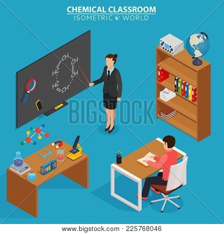 Chemical Classroom. School Education Isometric Design Concept With Teacher At Blackboard And Pupil I