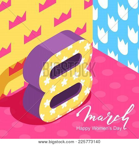 8 March Vector Greeting Card, International Women's Day. Number Eight In 3D Isometric Style. Holiday