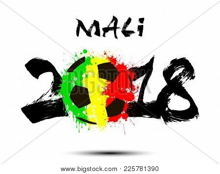 Abstract Number 2018 And Soccer Ball Painted In The Colors Of The Mali Flag. Vector Illustration
