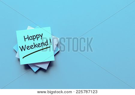 Happy Weekend - Note With A Wish To Have A Good Rest And Have Fun On The Weekends. Template And Mock