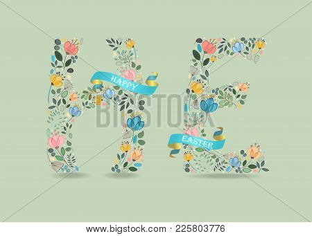Floral Letters H And E With Blue Ribbons And Texts Happy And Easter. Watercolor Graceful Flowers And