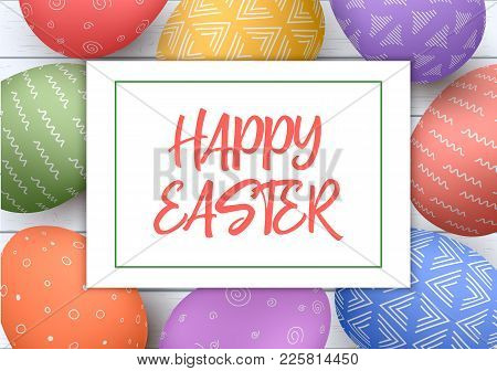 Festive Easter White Wooden Background. Easter Colorful Eggs With Simple Ornaments Happy Easter. Clo