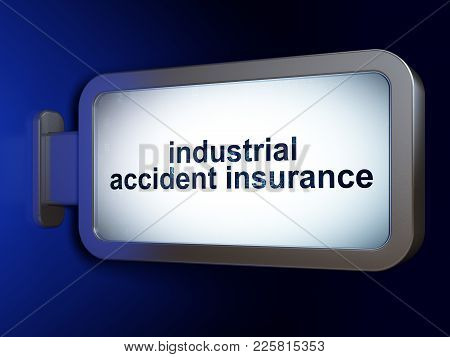 Insurance Concept: Industrial Accident Insurance On Advertising Billboard Background, 3d Rendering