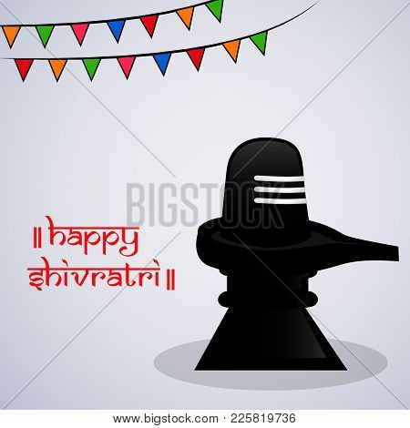 Illustration Of Hindu Symbol Shivling And Decoration With Happy Shivratri Text On The Occasion Of Hi