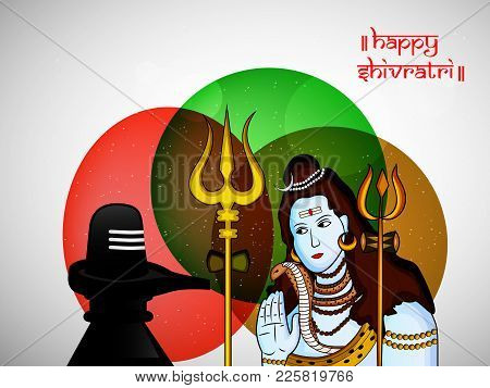Illustration Of Hindu God Shiva, Weapon Trishul And Shivling With Happy Shivratri Text On The Occasi