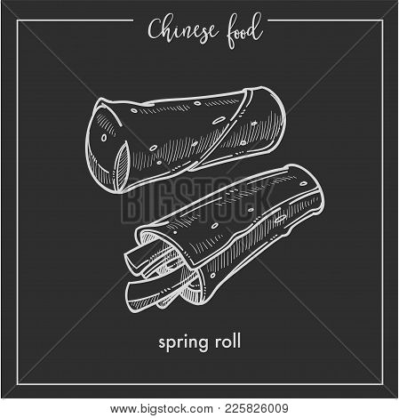Chinese Food Spring Roll Chalk Sketch Icon For China Cuisine Menu. Vector Asian Restaurant Dim Sum D