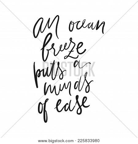 An Ocean Breeze Puts Minds Of Ease. Hand Lettering. Ocean Quotes For Your Design.