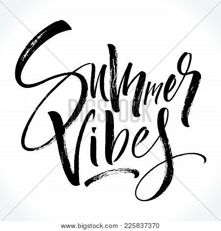 Summer Vibes Lettering. Modern Calligraphy Template For T-shirt, Home Decor, Greeting Card, Prints A