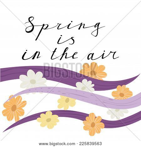 Spring Is In The Air Lettering Handwrighting Card With Horizontal Wave And Flowers Pattern. Vector I