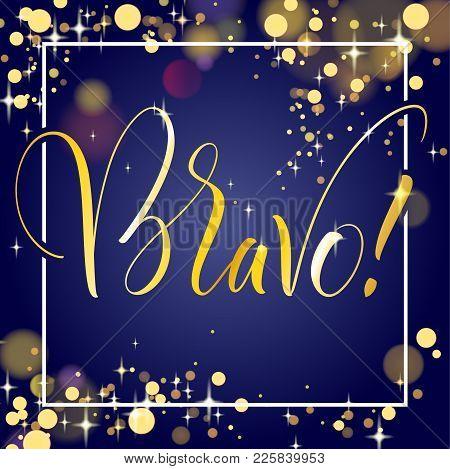 Bravo. Hand Lettered Invitation Design. Handwritten Modern Calligraphy, Brush Painted Letters. Vecto