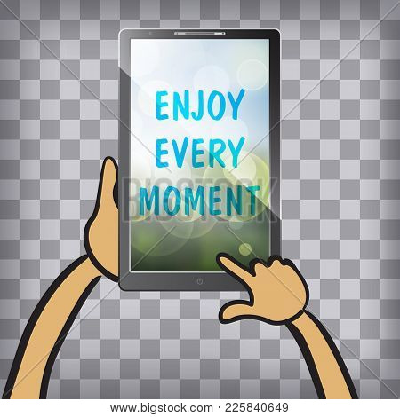 Enjoy Every Moment On The Screen Of Multimedia Tablet On Chequered Background. Typography On Beautif