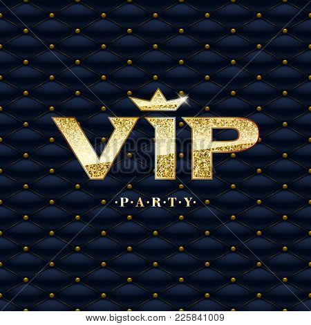 Vip Party Abstract Quilted Background. Golden Glitter Letters With Crown. Good For Premium Invitatio