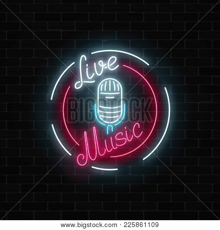 Neon Signboard With Microphone In Round Frame. Nightclub With Live Music Icon. Glowing Street Sign O