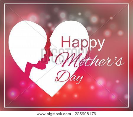 Happy Mothers Day Card Vector Illustration. Silhouette Of A Mother And Her Child In Heart. Abstract