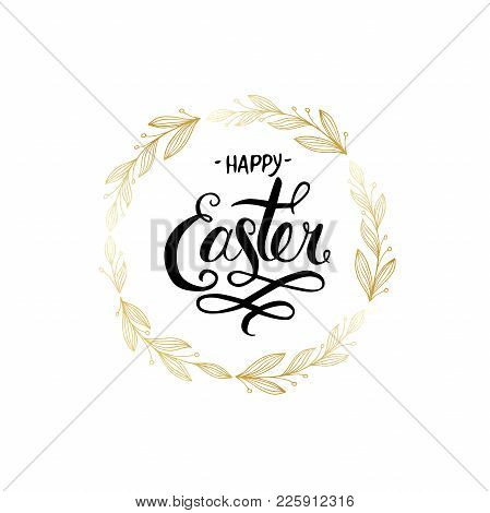 Vintage Greeting Card For Easter. Hand Drawn Lettering Text Happy Easter On Grunge Background.