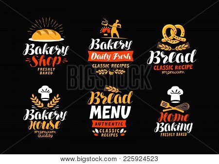 Bakery, Bakehouse Logo Or Label. Bread, Home Baking Icon. Lettering Vector