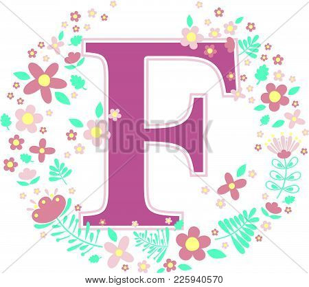Initial Letter F With Decorative Flowers And Design Elements Isolated On White Background. Can Be Us