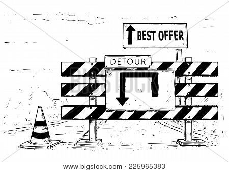 Vector Cartoon Drawing Of Road Traffic Block Stop Detour With Best Offer Sign Boards.