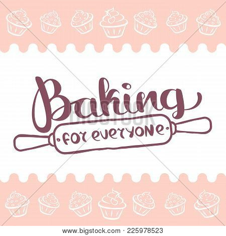 Handwritten Logo Baking For Everyone With Rolling Pin.  Hand Drawn Vector Graphics Illustration.  Fu