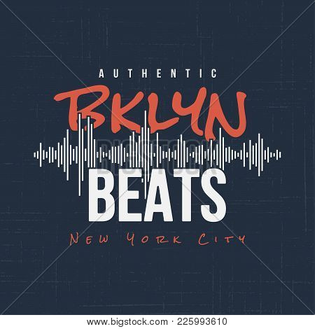 Brooklyn Beats. T-shirt And Apparel Vector Design, Typography, Print, Logo, Label, Poster Global Swa