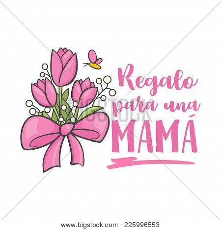 Spanish Mother Day Greeting. Sweet Floral Message With Happy Wishes And Dia Mama Thanks, Card To Exp