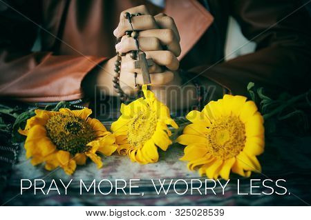 Christianity Inspirational Quote - Pray More, Worry Less. With Young Woman Holds Rosary, Jesus Chris