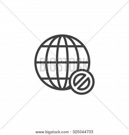 Global Network Forbid Line Icon. Linear Style Sign For Mobile Concept And Web Design. Globe Ban Outl