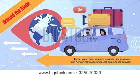 Poster Advertising Travel By Car Around Globe. Cartoon Man And Woman With Luggage Driving Car Enjoy