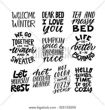 Set Of Cozy Winter Or Autumn Quotes. Hand Written Lettering Quote. Modern Typogrpahy Signs. Inspirat