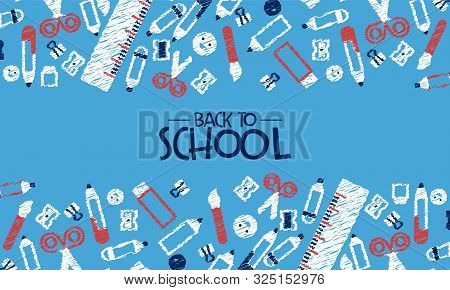 Back To School Card Illustration Of Fun Highschool Doodles, Children Drawings Background. Education