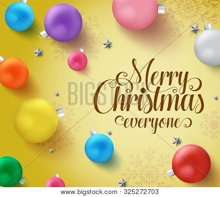 Christmas Balls Greeting  Vector Background Template. Merry Chirstmas Everyone Typography With Color