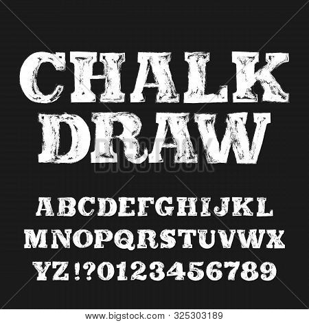 Chalk Draw Alphabet Font. Handwritten Messy Letters And Numbers. Stock Vector Typescript.