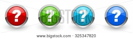 Question mark silver metallic glossy icons, set of modern design buttons for web, internet and mobile applications in four colors options isolated on white background