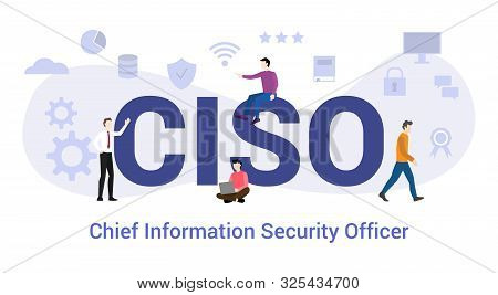 Ciso Chief Information Security Officer Concept With Big Word Or Text And Team People With Modern Fl
