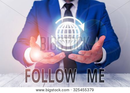 Text sign showing Follow Me. Conceptual photo Inviting a demonstrating or group to obey your prefered leadership. poster