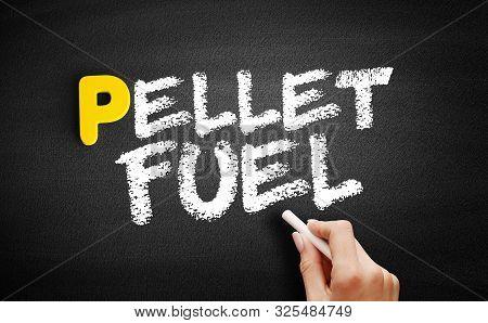 Pellet Fuel Text On Blackboard, Business Concept Background