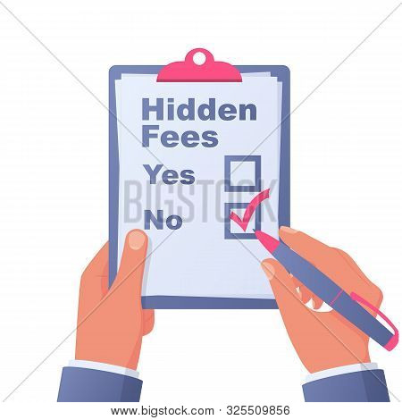 No Hidden Fees. Clipboard In Hand With Pen. Make Mark Lack Of Fees. Absence Of Payments. Vector Illu