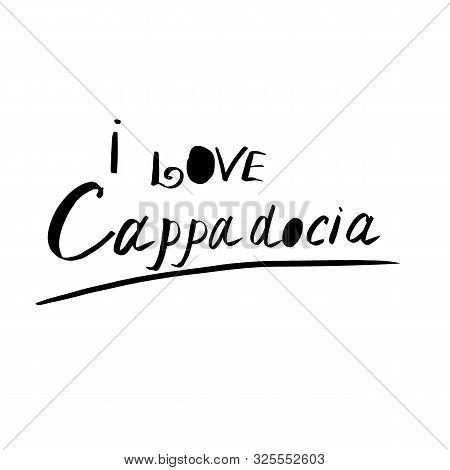 Black And White Lettering I Love Cappadocia