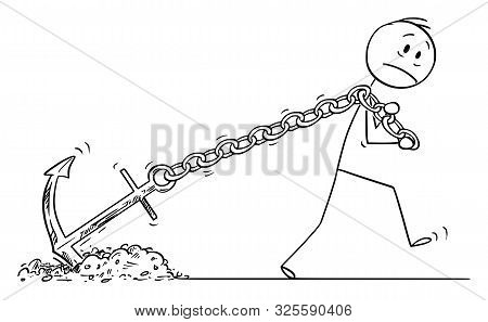 poster of Vector cartoon stick figure drawing conceptual illustration of frustrated man or businessman dragging or pulling big anchor as life or work problem metaphor.