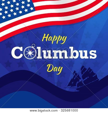 Happy Columbus Day With Usa Flag Vector Background Or Banner Graphic